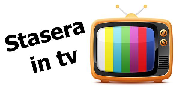stasera in tv i programmi della prima serata di marted